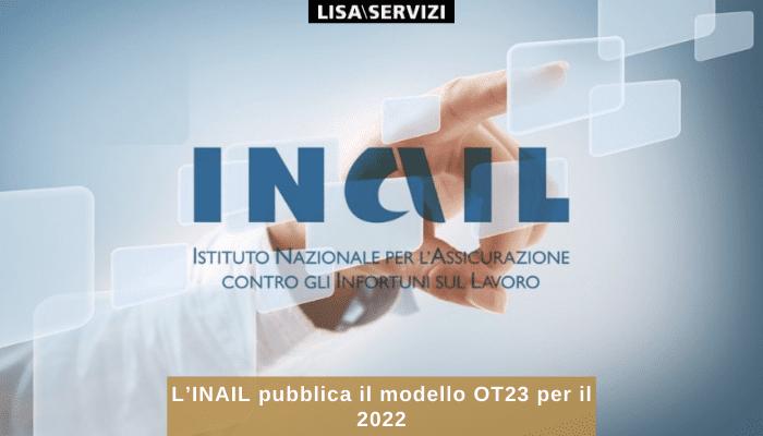 L'INAIL pubblica il modello OT23 per il 2022