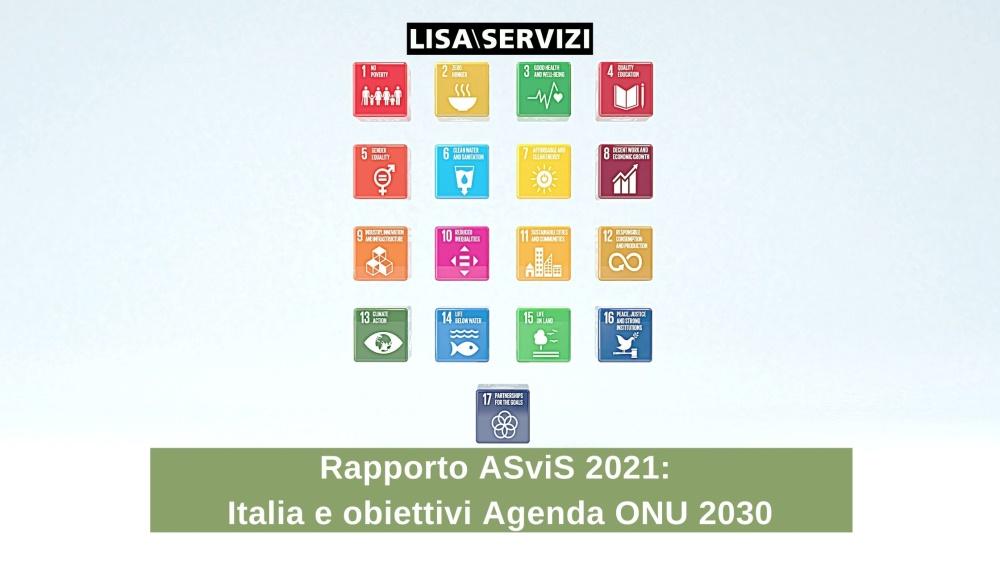 Obiettivi Agenda ONU 2030 in Italia: Rapporto ASviS 2021