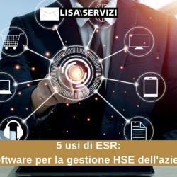 5 usi di ESR il software per la gestione HSE dell'azienda.