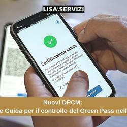 Nuovi DPCM: Linee Guida per il controllo del Green Pass nelle PA